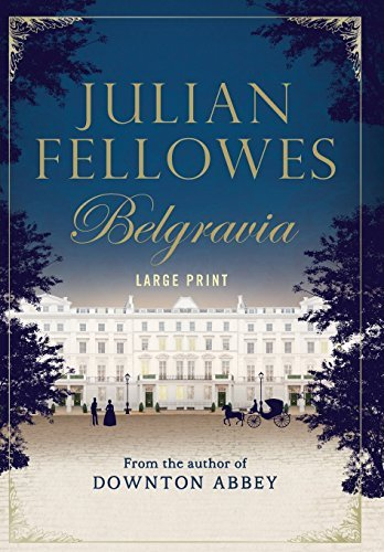 Julian Fellowes's Belgravia (Large Print)