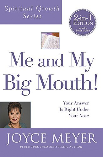 Me and My Big Mouth! Your Answer Is Right Under Your Nose (Spiritual Growth Series)