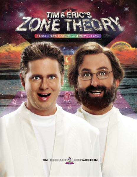 Tim and Eric's Zone Theory - 7 Easy Steps to Achieve a Perfect Life