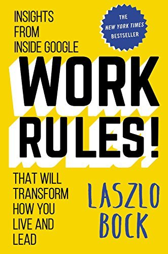 Work Rules! Insights From Inside Google That Will
