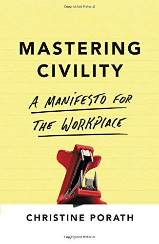 Mastering Civility; A Manifesto for the Workplace