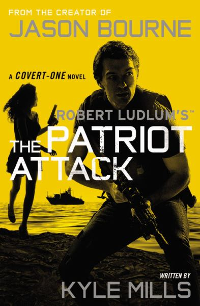 Robert Ludlum's The Patriot Attack (Covert-One, Bk. 12)
