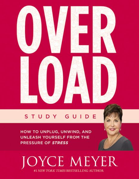 Overload Study Guide: How to Unplug, Unwind, and Unleash Yourself From the Pressure of Stress