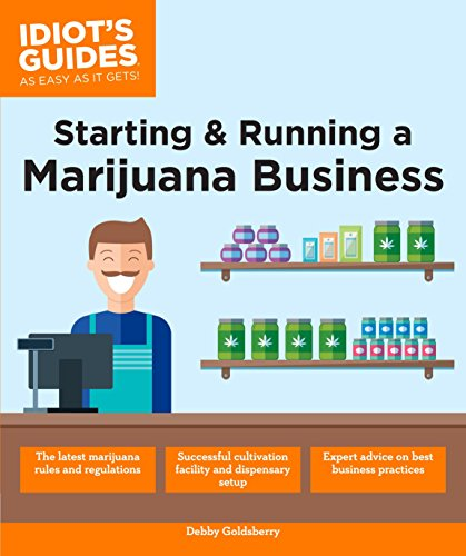 Starting & Running a Marijuana Business (Idiot's Guides)