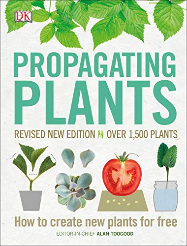 Propagating Plants: How to Create New Plants for Free (Revised Edition)