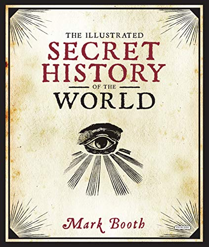 The Illustrated Secret History of the World