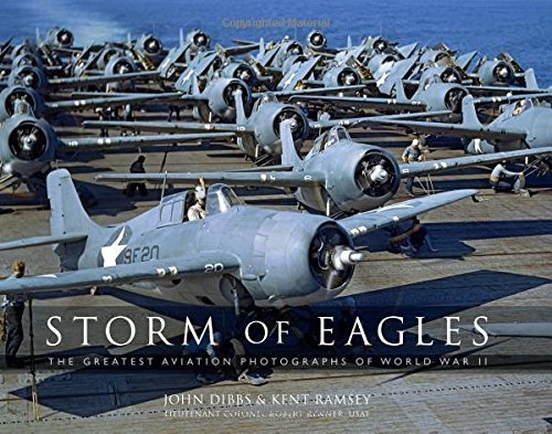 Storm of Eagles: The Greatest Aerial Photographs of World War II