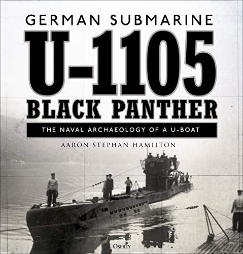 German Submarine U-1105 'Black Panther': The Naval Archaeology of a U-boat