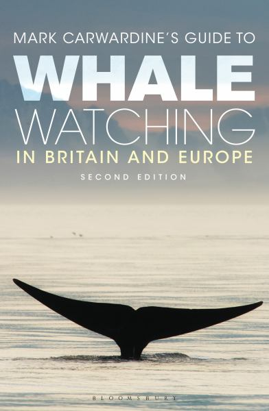 Mark Carwardine's Guide to Whale Watching in Britain and Europe - Second Edition