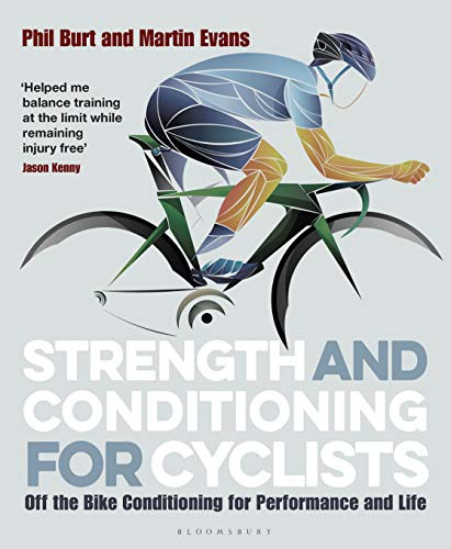 Strength and Conditioning for Cyclists: Off the Bike Conditioning for Performance and Life