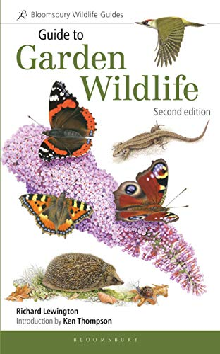 Guide to Garden Wildlife (Bloomsbury Wildlife Guides, 2nd Edition)