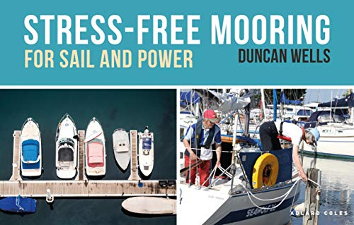 Stress-Free Mooring: For Sail and Power
