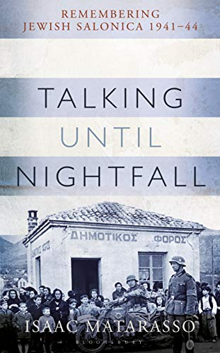 Talking Until Nightfall: Remembering Jewish Salonica, 1941-44