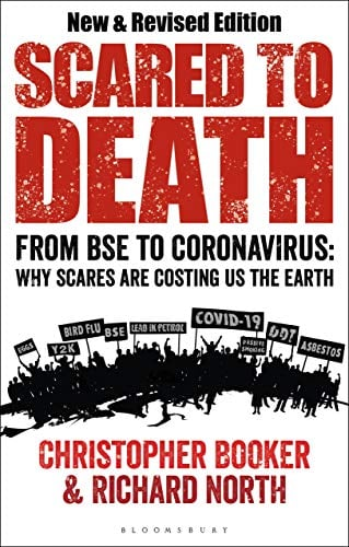 Scared to Death: From BSE to Coronavirus - Why Scares are Costing Us the Earth