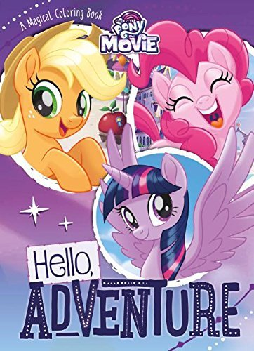 Hello, Adventure Coloring Book (My Little Pony The Movie)