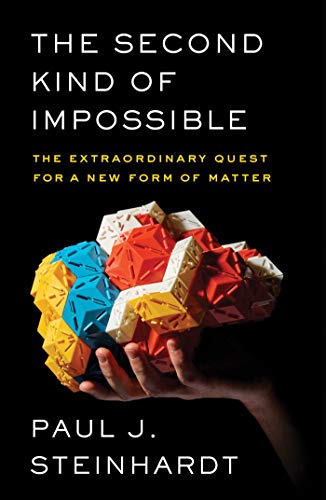 The Second Kind of Impossible: The Extraordinary Quest for a New Form of Matter