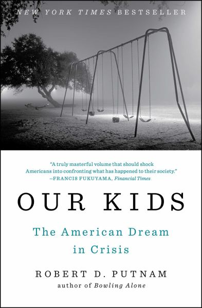 Our Kids: The American Dream in Crisis