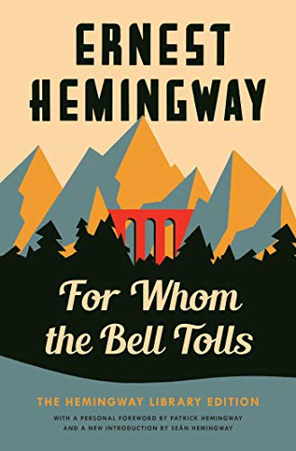 For Whom the Bell Tolls (The Hemingway Library Edition)