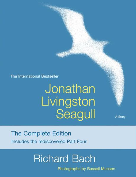 Jonathan Livingston Seagull - The Complete Edition, Includes the rediscovered Part Four