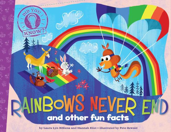 Rainbows Never End and Other Fun Facts (Did You Know?)