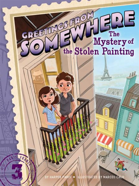 The Mystery of the Stolen Painting (Greetings from Somewhere, Bk. 3)