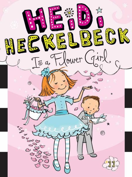 Heidi Heckelbeck Is a Flower Girl (Bk. 11)