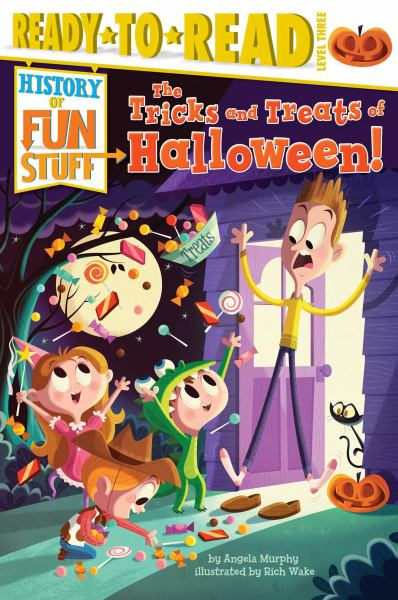 The Tricks and Treats of Halloween! (History of Fun Stuff Ready-to-Read, Level 3)
