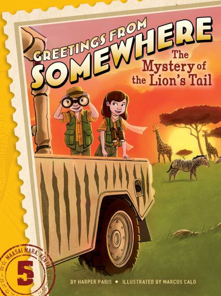 The Mystery of the Lion's Tail (Greetings from Somewhere, Bk# 5)