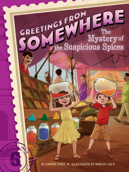 The Mystery of the Suspicious Spices (Greetings From Somewhere, Bk. 6)