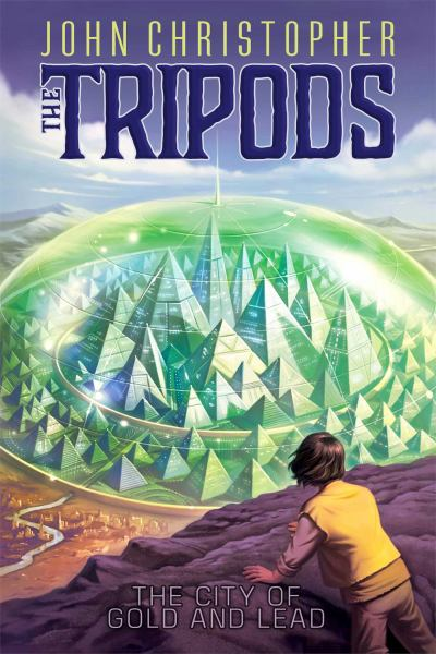The City of Gold and Lead (The Tripods, Bk. 2)
