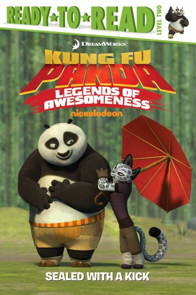 Sealed With A Kick (Kung Fu Panda Legends of Awesomeness, Ready-to-Read Level 2)