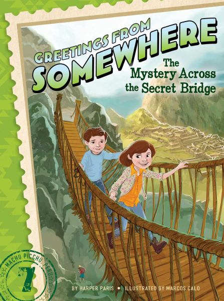 The Mystery Across the Secret Bridge (Greetings from Somewhere, Bk. 7)