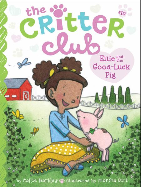 Ellie and the Good-Luck Pig (Critter Club, Bk. 10)