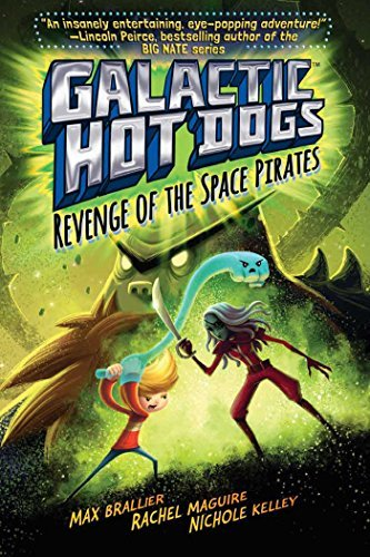 Revenge of the Space Pirates (Galactic Hot Dogs, Bk. 3)