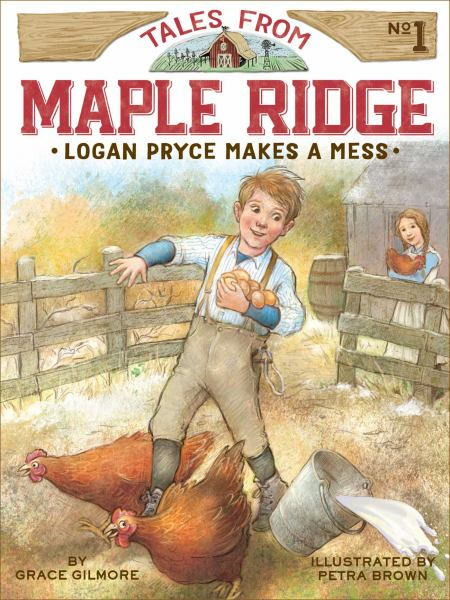 Logan Pryce Makes a Mess (Tales From Maple Ridge, Bk. 1)