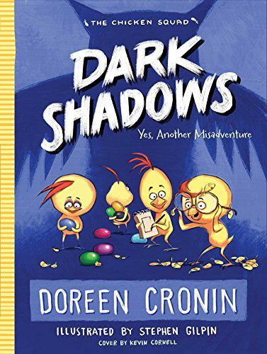 Dark Shadows: Yes, Another Misadventure (The Chicken Squad, Bk. 4)