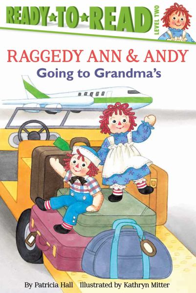 Going to Grandma's (Raggedy Ann & Andy, Ready-to-Read Level 2)