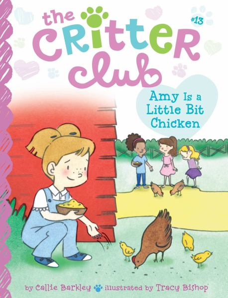 Amy Is a Little Bit Chicken (The Critter Club, Bk. 13)