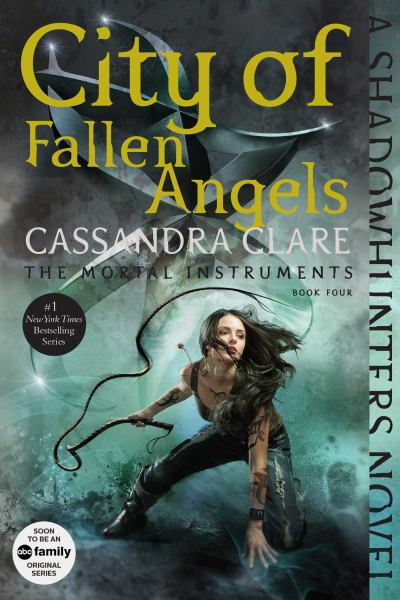 City of Fallen Angels (The Mortal Instruments, Bk 4)