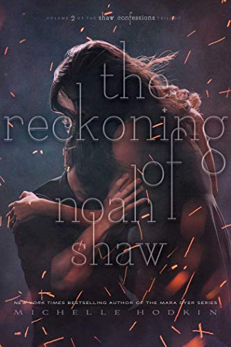 The Reckoning of Noah Shaw (The Shaw Confessions, Bk. 2)