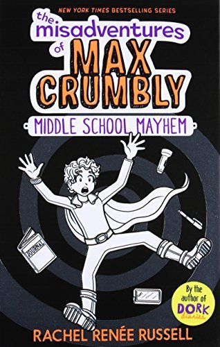 Middle School Mayhem (The Misadventures of Max Crumbly, Bk. 2)
