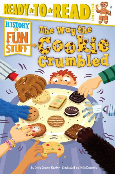 The Way the Cookie Crumbled (History of Fun Stuff, Ready-to-Read Level 3)