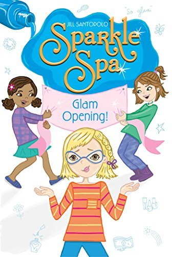 Glam Opening! (Sparkle Spa, Bk. 10)