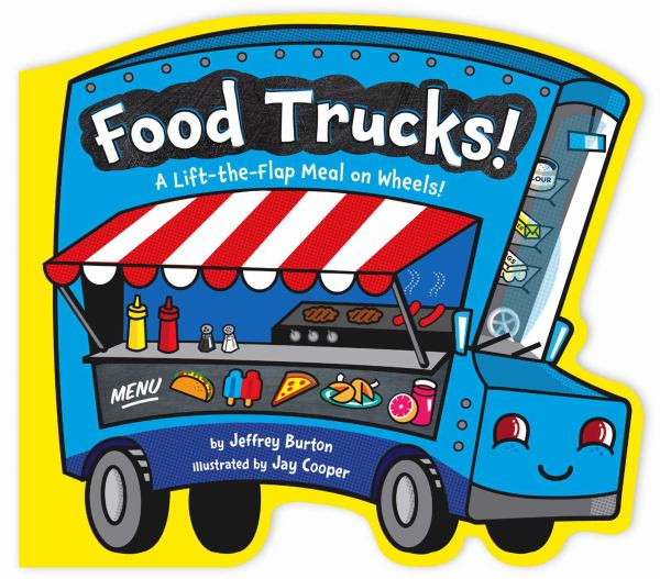 Food Trucks! A Lift-the-Flap Meal on Wheels!