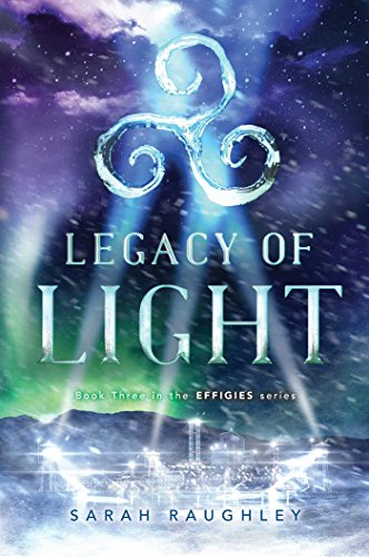 Legacy of Light (The Effigies, Bk. 3)