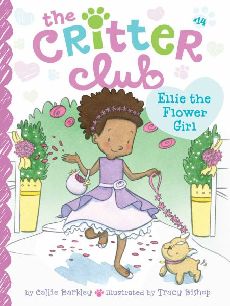 Ellie the Flower Girl (The Critter Club)