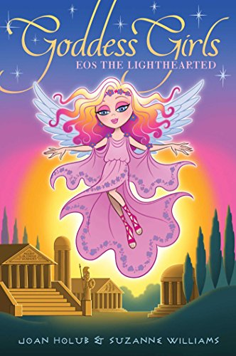 Eos the Lighthearted (Goddess Girls, Bk. 24)
