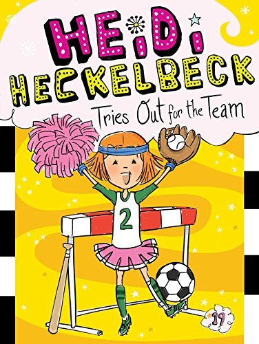 Heidi Heckelbeck Tries Out for the Team (Heidi Heckelbeck, Bk. 19)