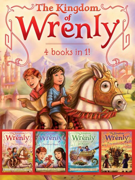 The Kingdom of Wrenly (4 Books in 1!: The Lost Stone/The Scarlet Dragon/Sea Monster!/The Witch's Curse)