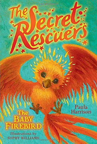 The Baby Firebird (The Secret Rescuers, Bk. 3)